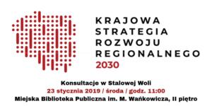 Konsultacje Krajowej Strategii Rozwoju Regionalnego 2030 w Stalowej Woli