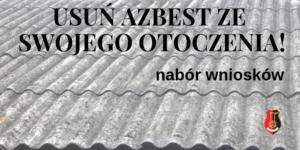dach z azbestu, napis: usuń azbest ze swojego otoczenia nabór wniosków, herb miasta Stalowej Woli