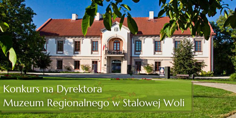 Konkurs na Dyrektora Muzeum Regionalnego w Stalowej Woli, budynek Muzeum