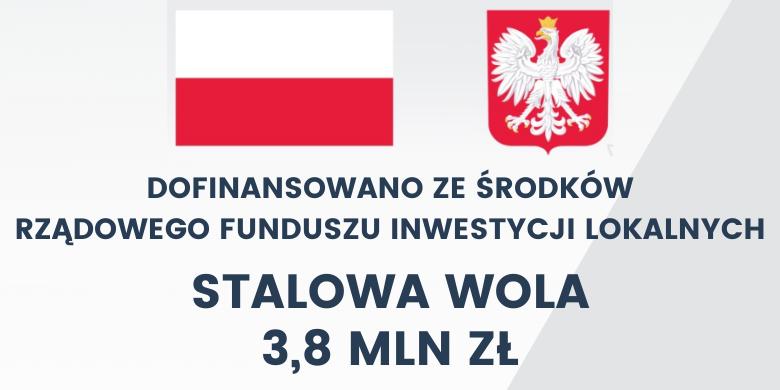 Flaga i Godło Polski, napis: dofinansowano ze środków Rządowego Funduszu Inwestycji lokalnych Stalowa Wola 3,8 mln zł