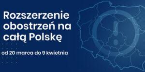 Rozszerzenie ogranoczeń na cała Polskę od 20 marca do 9 kwietnia