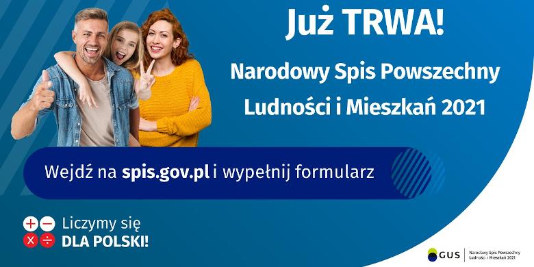 2 dorosłych - kobieta i mężczyzna, dzieckoNapis: Juz trwa! Narodowy Spis Powszechny Ludności i Mieszkań 2021. Wejdź na spis.gov.pl i wypełnij formularz
